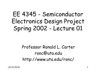 EE 4345 - Semiconductor Electronics Design Project Spring 2002 - Lecture 01