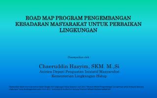 ROAD MAP PROGRAM PENGEMBANGAN KESADARAN MASYARAKAT UNTUK PERBAIKAN LINGKUNGAN