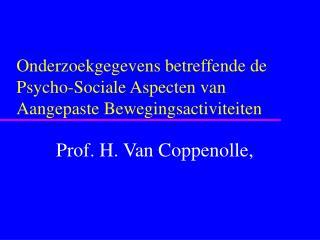 Onderzoekgegevens betreffende de  Psycho-Sociale Aspecten van  Aangepaste Bewegingsactiviteiten