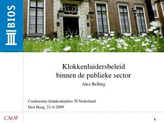 Klokkenluidersbeleid  binnen de publieke sector Alex Belling
