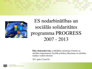 ES nodarbinatibas un socialas solidaritates programma PROGRESS 2007 - 2013