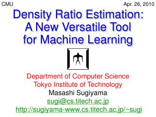 Density Ratio Estimation: A New Versatile Tool for Machine Learning