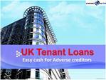 Take Hassle-free Finance at UK Tenant Loans