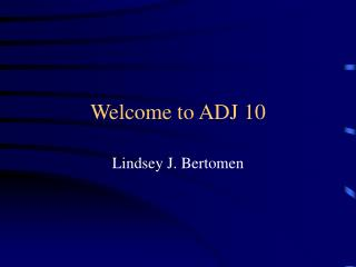 Welcome to ADJ 10