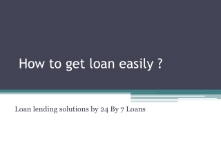 How to get loan easily
