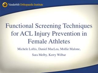 functional screening techniques for acl injury prevention in female athletes michele loftis, daniel maclea, mollie malon