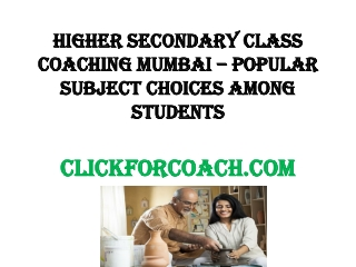 Higher Secondary Class Coaching Mumbai – Popular Subject Cho