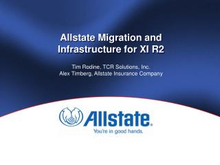 Allstate Migration and Infrastructure for XI R2