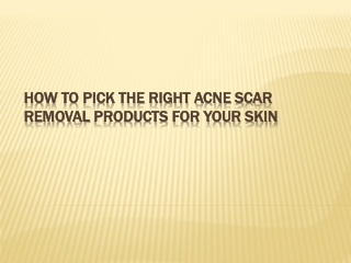 How to Pick the Right Acne Scar Removal Cream?