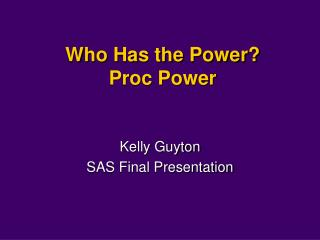 Who Has the Power Proc Power