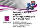 Accounting and SLA support in KnowledgeGrid Malaysia by P-GRADE Portal