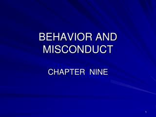 BEHAVIOR AND MISCONDUCT