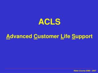 acls  advanced customer life support