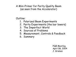 A Mini-Primer for Parity Quality Beam as seen from the Accelerator
