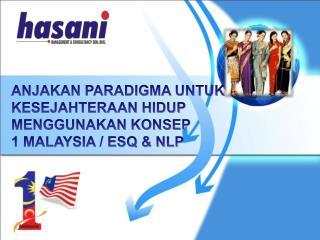 ANJAKAN PARADIGMA UNTUK  KESEJAHTERAAN HIDUP MENGGUNAKAN KONSEP  1 MALAYSIA