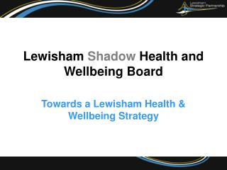 Lewisham Shadow Health and Wellbeing Board