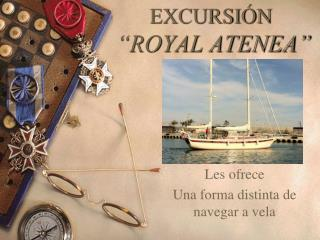 EXCURSI N   ROYAL ATENEA