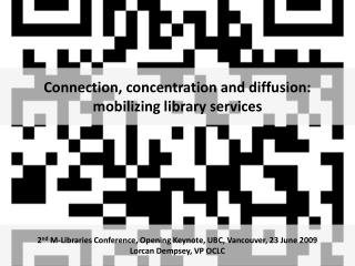 Connection, concentration and diffusion:  mobilizing library services