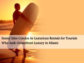 Sunny Isles Condos As Luxurious Rentals for Tourists