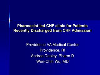 pharmacist-led chf clinic for patients recently discharged from chf admission