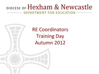 RE Coordinators Training Day Autumn 2012