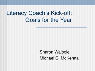 Literacy Coach s Kick-off: Goals for the Year