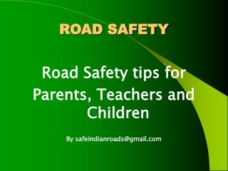 Road Safety - Tips for parents and teachers