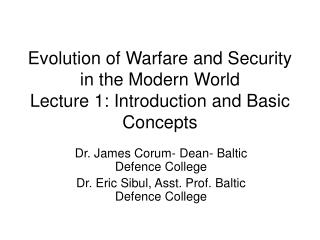 Evolution of Warfare and Security in the Modern World Lecture 1: Introduction and Basic Concepts