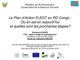 Le Plan d Action FLEGT en RD Congo : O  en est-on aujourd hui et quelles sont les prochaines  tapes
