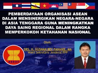 PEMBERDAYAAN ORGANISASI ASEAN DALAM MENSINERGIKAN NEGARA-NEGARA DI ASIA TENGGARA GUNA MENINGKATKAN DAYA SAING REGIONAL D
