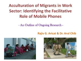 Acculturation of Migrants in Work Sector: Identifying the Facilitative Role of Mobile Phones