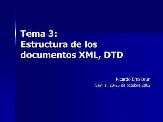 Tema 3: Estructura de los documentos XML, DTD