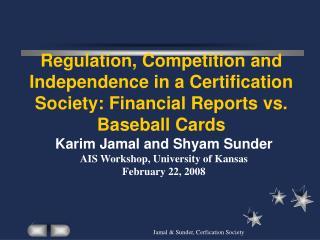 Jamal  Sunder, Cerfication Society