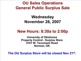 ou sales operations general public surplus sale  wednesday november 28, 2007  new hours: 8:30a to 2:00p
