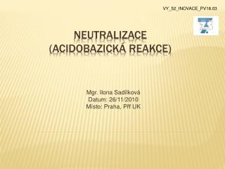Neutralizace acidobazick  reakce