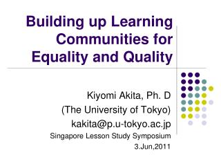 Building up Learning Communities for Equality and Quality