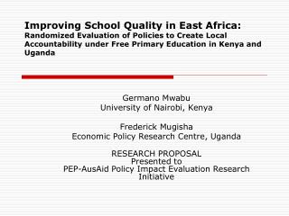 Improving School Quality in East Africa: Randomized Evaluation of Policies to Create Local Accountability under Free Pri
