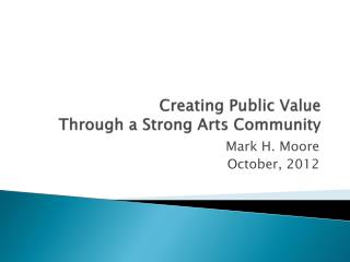 Creating Public Value Through a Strong Arts Community