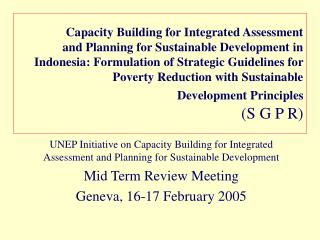 Capacity Building for Integrated Assessment  and Planning for Sustainable Development in Indonesia: Formulation of Strat