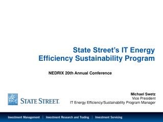 State Street s IT Energy Efficiency Sustainability Program