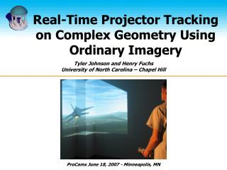 Real-Time Projector Tracking on Complex Geometry Using Ordinary Imagery
