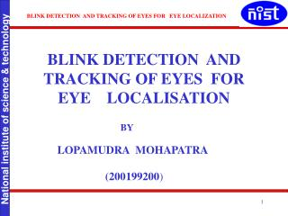 BLINK DETECTION  AND TRACKING OF EYES  FOR  EYE    LOCALISATION