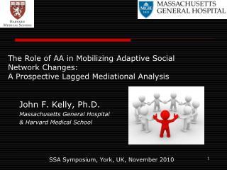 John F. Kelly, Ph.D. Massachusetts General Hospital   Harvard Medical School
