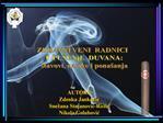 AUTORI: Zdenka Jankovic Sne ana Stojanovic-Ristic Nikola Golubovic