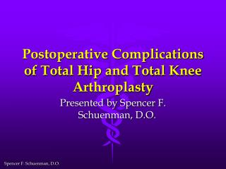 Postoperative Complications of Total Hip and Total Knee Arthroplasty