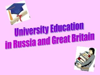 University Education  in Russia and Great Britain