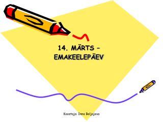 14. M RTS    EMAKEELEP EV