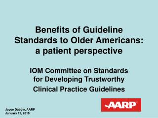 Benefits of Guideline Standards to Older Americans:  a patient perspective