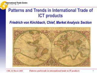 CID, 26 March 2002              Patterns and trends in international trade in IT products
