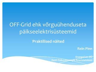 OFF-Grid ehk v rgu henduseta p ikseelektris steemid